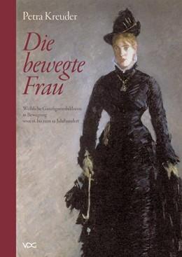 Abbildung von Kreuder | Die bewegte Frau | 2008 | Weibliche Ganzfigurenbildnisse...