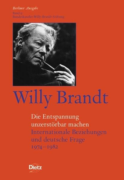 Berliner Ausgabe / Willy Brandt - Die Entspannung unzerstörbar machen | Brandt, 2003 | Buch (Cover)