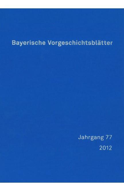 Cover: , Bayerische Vorgeschichtsblätter 2012