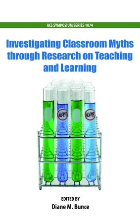 Abbildung von Bunce   Investigating Classroom Myths through Research on Teaching and Learning   2012