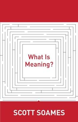 Abbildung von Soames | What Is Meaning? | 2012