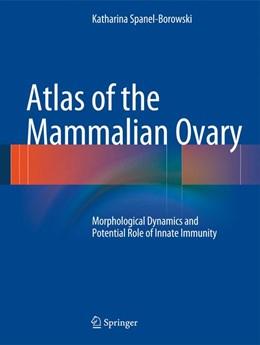 Abbildung von Spanel-Borowski   Atlas of the Mammalian Ovary   1. Auflage   2012   beck-shop.de