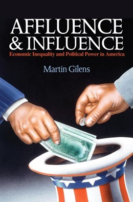 Abbildung von Gilens | Affluence and Influence | 2012 | Economic Inequality and Politi...
