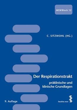 Abbildung von Sitzwohl | Der Respirationstrakt - präklinische und klinische Grundlagen | 9., aktualis. Aufl. | 2012 | Medizin Curriculum Wien - Bloc...
