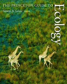 Abbildung von Levin / Carpenter / Godfray / Kinzig / Loreau / Losos / Walker / Wilcove   The Princeton Guide to Ecology   2012