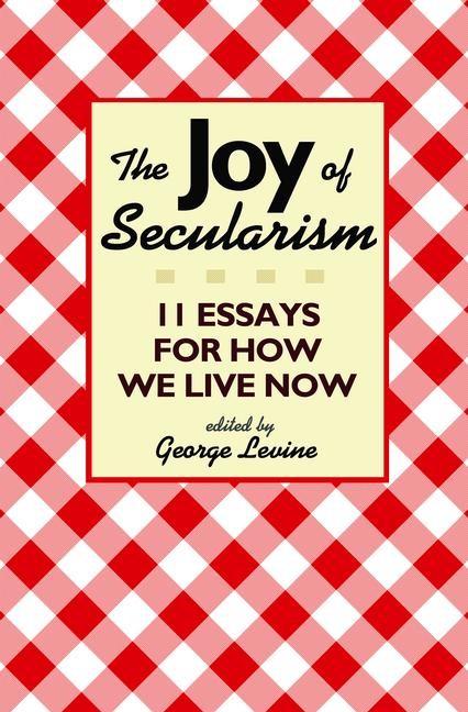 Abbildung von Levine | The Joy of Secularism | 2012