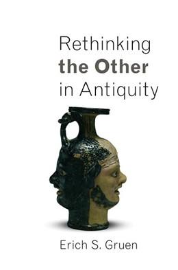 Abbildung von Gruen | Rethinking the Other in Antiquity | 2012