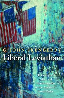 Abbildung von Ikenberry | Liberal Leviathan | 2012