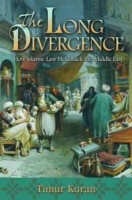 Abbildung von Kuran | The Long Divergence | 2012 | How Islamic Law Held Back the ...