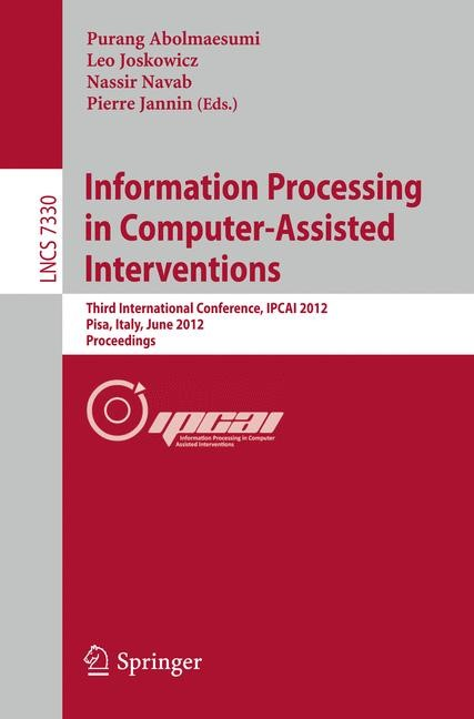 Information Processing in Computer Assisted Interventions | Abolmaesumi / Joskowicz / Navab / Jannin, 2012 | Buch (Cover)