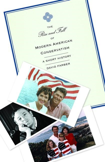 Abbildung von Farber | The Rise and Fall of Modern American Conservatism | 2012