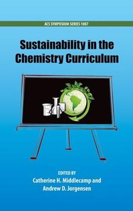 Abbildung von Middlecamp / Jorgensen   Sustainability in the Chemistry Curriculum   2012