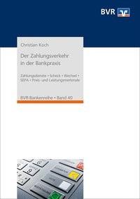 Der Zahlungsverkehr in der Bankpraxis | Koch | 2. Auflage, 2012 | Buch (Cover)