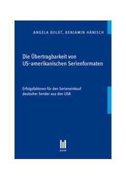 Abbildung von Boldt / Hänisch | Die Übertragbarkeit von US-amerikanischen Serienformaten | 2012 | Erfolgsfaktoren für den Serien...