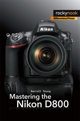 Abbildung von Young | Mastering the Nikon D800 | 2012