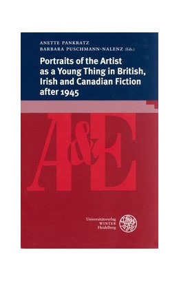 Abbildung von Pankratz / Puschmann-Nalenz   Portraits of the Artist as a Young Thing in British, Irish and Canadian Fiction after 1945   2012   81