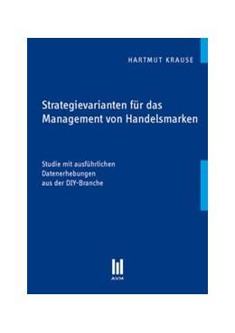 Abbildung von Krause | Strategievarianten für das Management von Handelsmarken | 1. Auflage 2012 | 2012