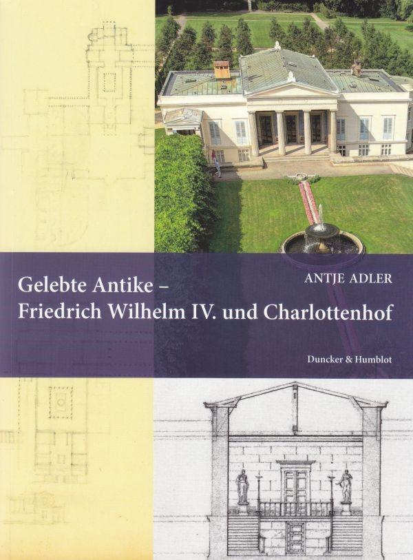 Gelebte Antike – Friedrich Wilhelm IV. und Charlottenhof | Adler, 2012 | Buch (Cover)