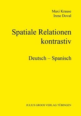 Abbildung von Krause / Doval | Spatiale Relationen ? kontrastiv | 2012 | Deutsch ? Spanisch