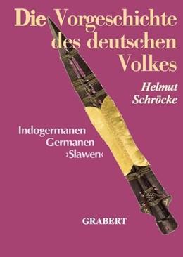 Abbildung von Schröcke   Die Vorgeschichte des deutschen Volkes   2009   Indogermanen ? Germanen ? Slaw...