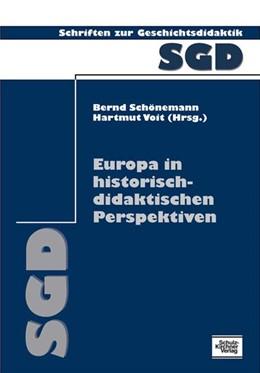 Abbildung von Schönemann / Voit | Europa in historisch-didaktischen Perspektiven | 2007