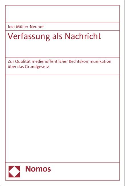 Verfassung als Nachricht | Müller-Neuhof | 1. Auflage 2012, 2012 (Cover)