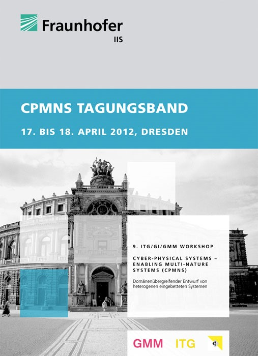 Abbildung von / Einwich   9. Workshop Cyber-Physical Systems - Enabling Multi-Nature Systems (CPMNS).   2012