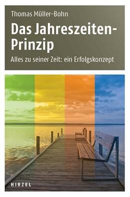 Abbildung von Müller-Bohn | Das Jahreszeiten-Prinzip | 2012 | Alles zu seiner Zeit: ein Erfo...
