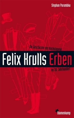 Abbildung von Porombka | Felix Krulls Erben | 2008 | Die Geschichte der Hochstapele...