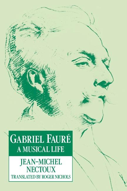 Abbildung von Nectoux | Gabriel Fauré | 2004