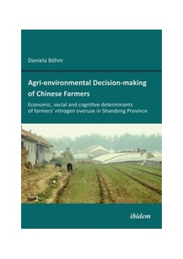 Abbildung von Böhm | Agri-environmental Decision-making of Chinese Farmers | 2012 | Economic, social and cognitive...