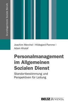 Abbildung von Merchel / Pamme / Khalaf | Personalmanagement im Allgemeinen Sozialen Dienst | 2012 | Standortbestimmung und Perspek...