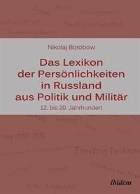 Abbildung von Borobow / Schneider | Das Lexikon der Persönlichkeiten in Russland aus Politik und Militär | 2012
