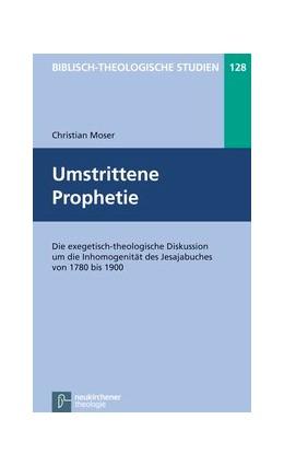 Abbildung von Moser | Umstrittene Prophetie | 2012 | Die exegetisch-theologische Di... | Band 128