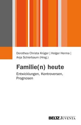 Abbildung von Krüger / Herma / Schierbaum | Familie(n) heute | 2013 | Entwicklungen, Kontroversen, P...