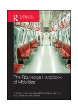 Abbildung von Adey / Bissell / Hannam / Merriman / Sheller | The Routledge Handbook of Mobilities | 2013