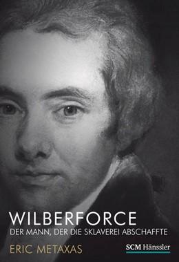 Abbildung von Metaxas | Wilberforce | 2012 | Der Mann, der die Sklaverei ab...