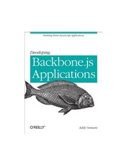 Abbildung von Addy Osmani | Developing Backbone.js Applications | 2013