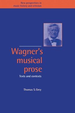 Abbildung von Grey | Wagner's Musical Prose | 1995 | Texts and Contexts | 3