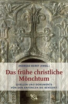 Abbildung von Merkt | Das frühe christliche Mönchtum | 2008 | Quellen und Dokumente von den ...