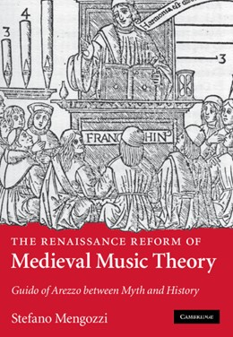 Abbildung von Mengozzi | The Renaissance Reform of Medieval Music Theory | 2010 | Guido of Arezzo between Myth a...