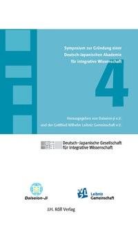 4. Symposium zur Gründung einer Deutsch-Japanischen Akademie für integrative Wissenschaft, 2008 | Buch (Cover)