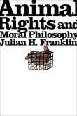 Abbildung von Franklin | Animal Rights and Moral Philosophy | 2004
