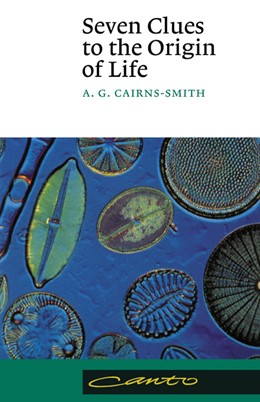 Abbildung von Cairns-Smith | Seven Clues to the Origin of Life | 1990 | A Scientific Detective Story