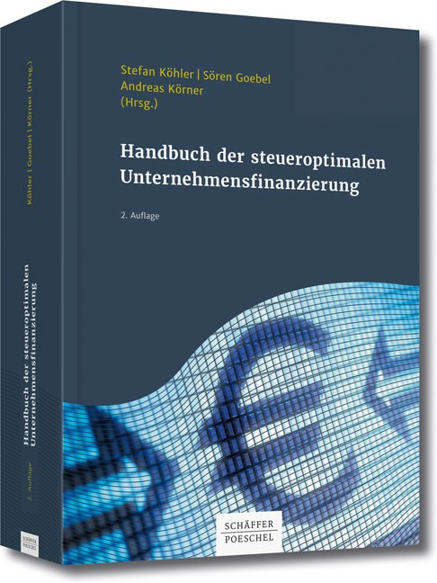 Handbuch der steueroptimalen Unternehmensfinanzierung | Köhler / Goebel / Körner (Hrsg.), 2013 | Buch (Cover)