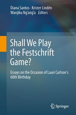 Abbildung von Santos / Lindén / Ng'ang'a | Shall We Play the Festschrift Game? | 2012 | Essays on the Occasion of Laur...