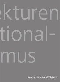 Abbildung von Litschauer | Architekturen des Nationalsozialismus | 2012