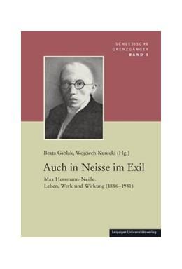 Abbildung von Giblak / Kunicki | Auch in Neisse im Exil | 2012 | Max Herrmann-Neiße. Leben, Wer... | 5