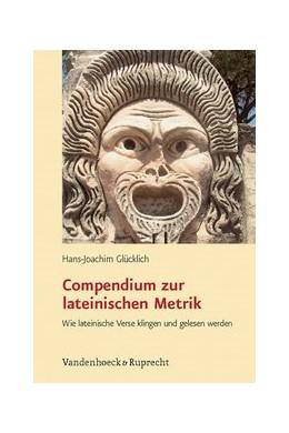 Abbildung von Glücklich | Compendium zur lateinischen Metrik | 2., veränd. Aufl. 2009 | 2010 | Wie lateinische Verse klingen ...