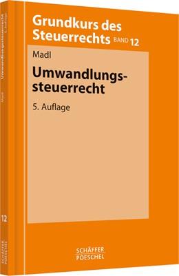 Abbildung von Madl | Umwandlungssteuerrecht | 5. Auflage | 2013 | Band 12 | beck-shop.de
